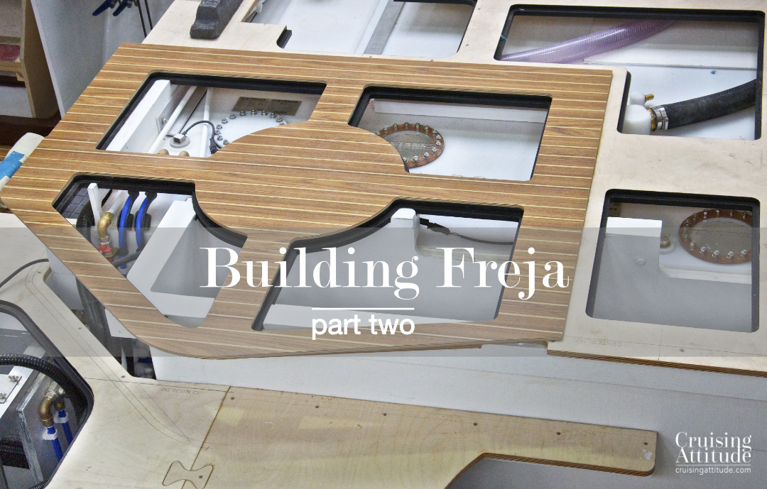 Building Freja Part 2| Cruising Attitude Sailing Blog - Discovery 55