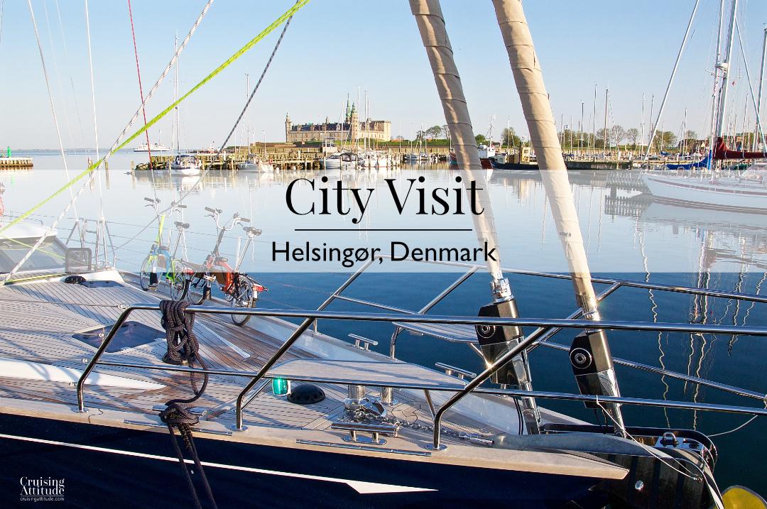 City Visit: Helsingør, Denmark | Cruising Attitude Sailing Blog - Discovery 55