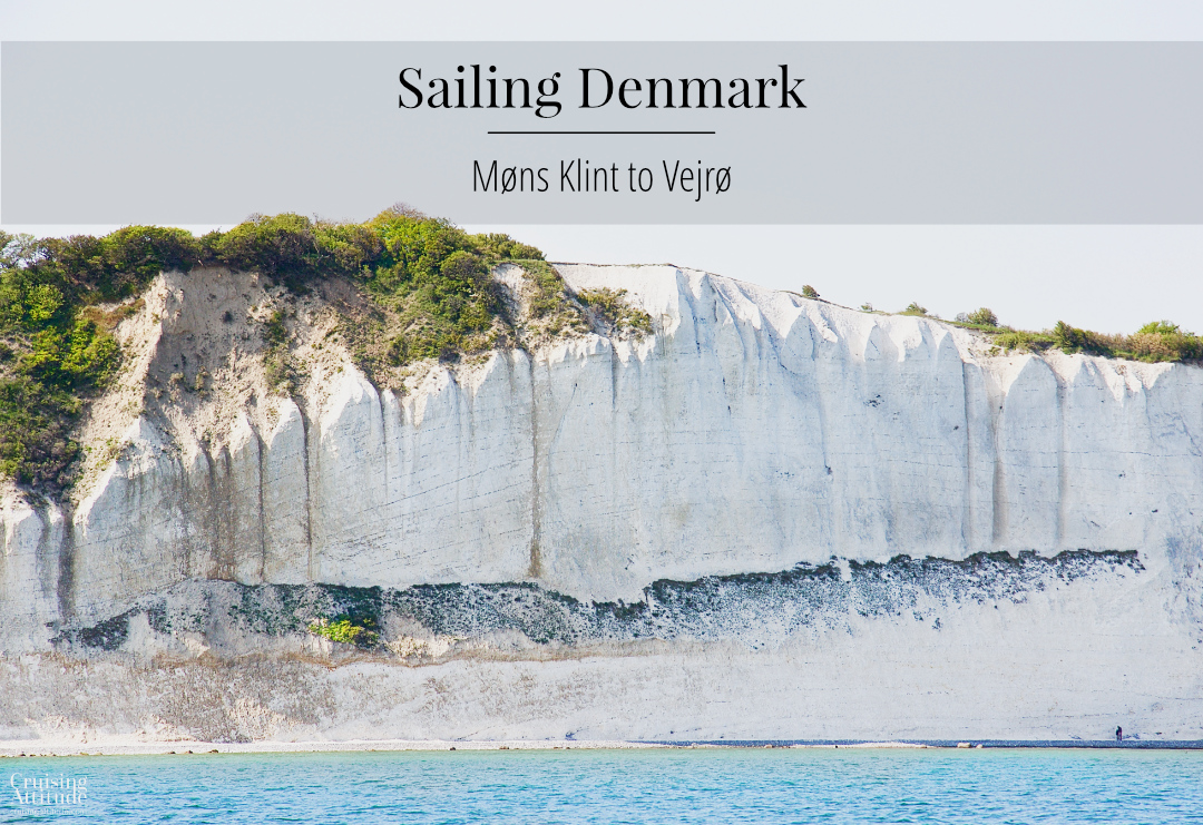 Sailing Denmark: Møns Klint to Vejrø | Cruising Attitude Sailing Blog - Discovery 55