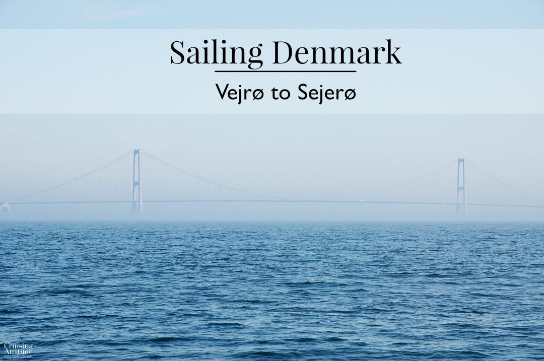 Sailing Denmark: Vejrø to Sejerø | Cruising Attitude Sailing Blog - Discovery 55