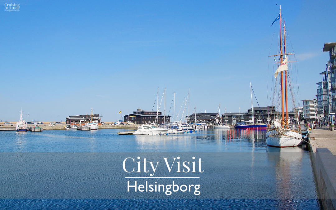 City Visit - Helsingborg, Sweden | Cruising Attitude Sailing Blog - Discovery 55