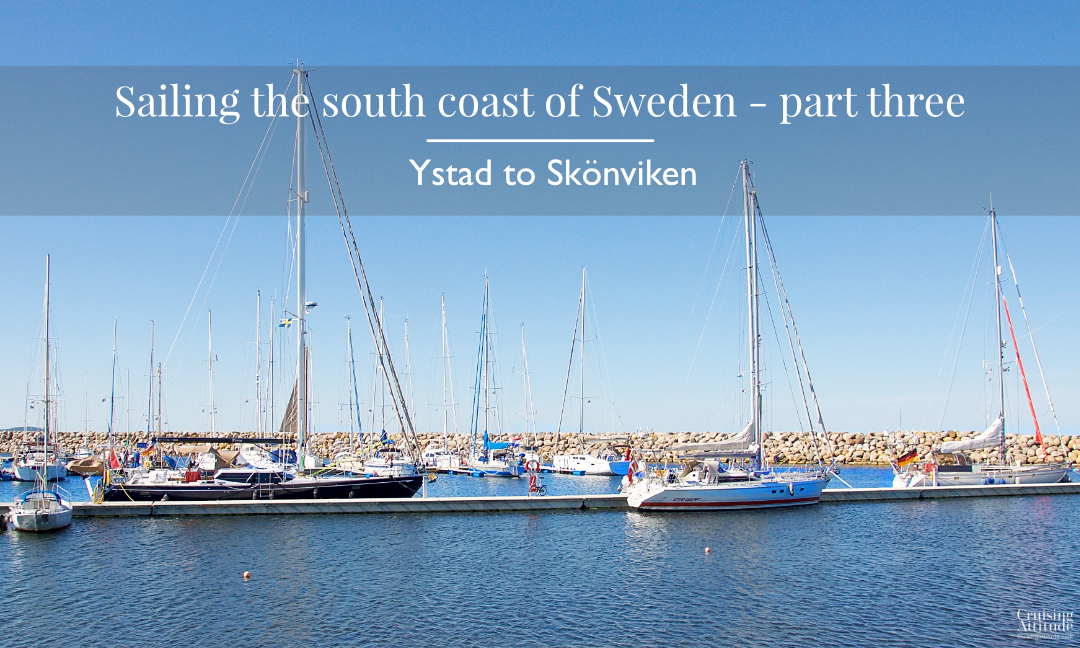 Sailing from Ystad to Skönviken in Blekinge | Cruising Attitude Sailing Blog - Discovery 55