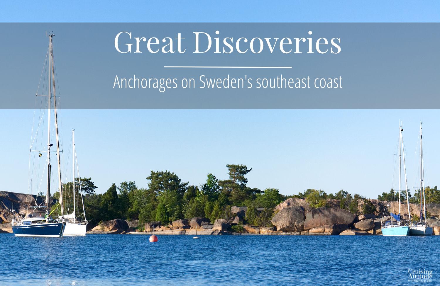 Sweden southeast coast anchorages | Cruising Attitude Sailing Blog - Discovery 55