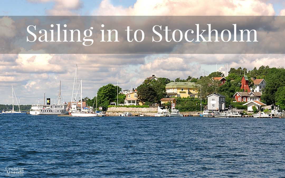 Sailing in to Stockholm