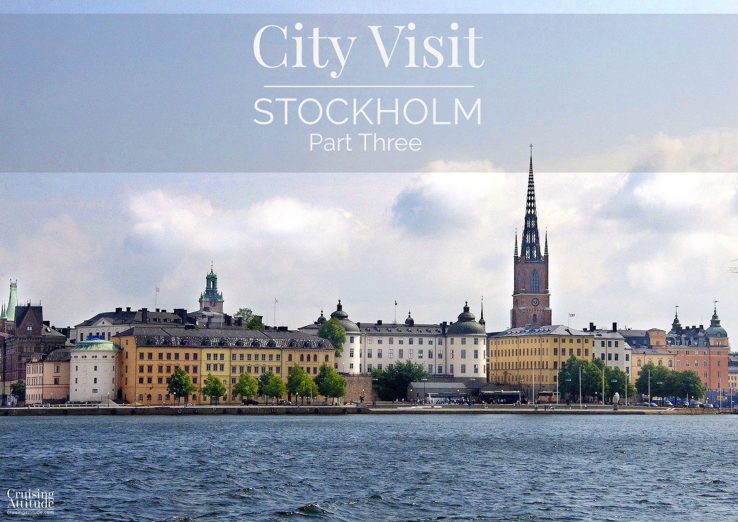 Stockholm City Visit - Cruising Attitude Sailing Blog | Discovery 55