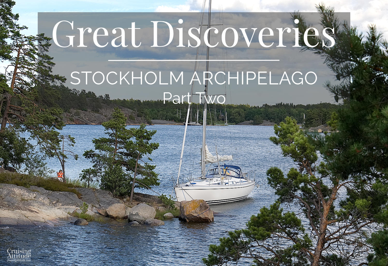 Discover Stockholm's beautiful archipelago | Cruising Attitude Sailing Blog | Discovery 55