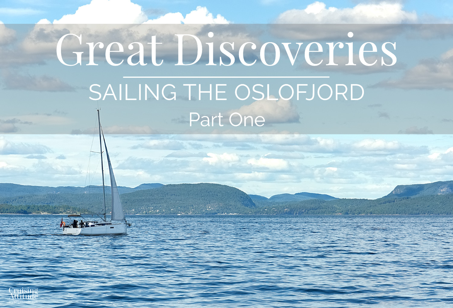 Sailing the Oslofjord | Cruising Attitude Sailing Blog | Discovery 55