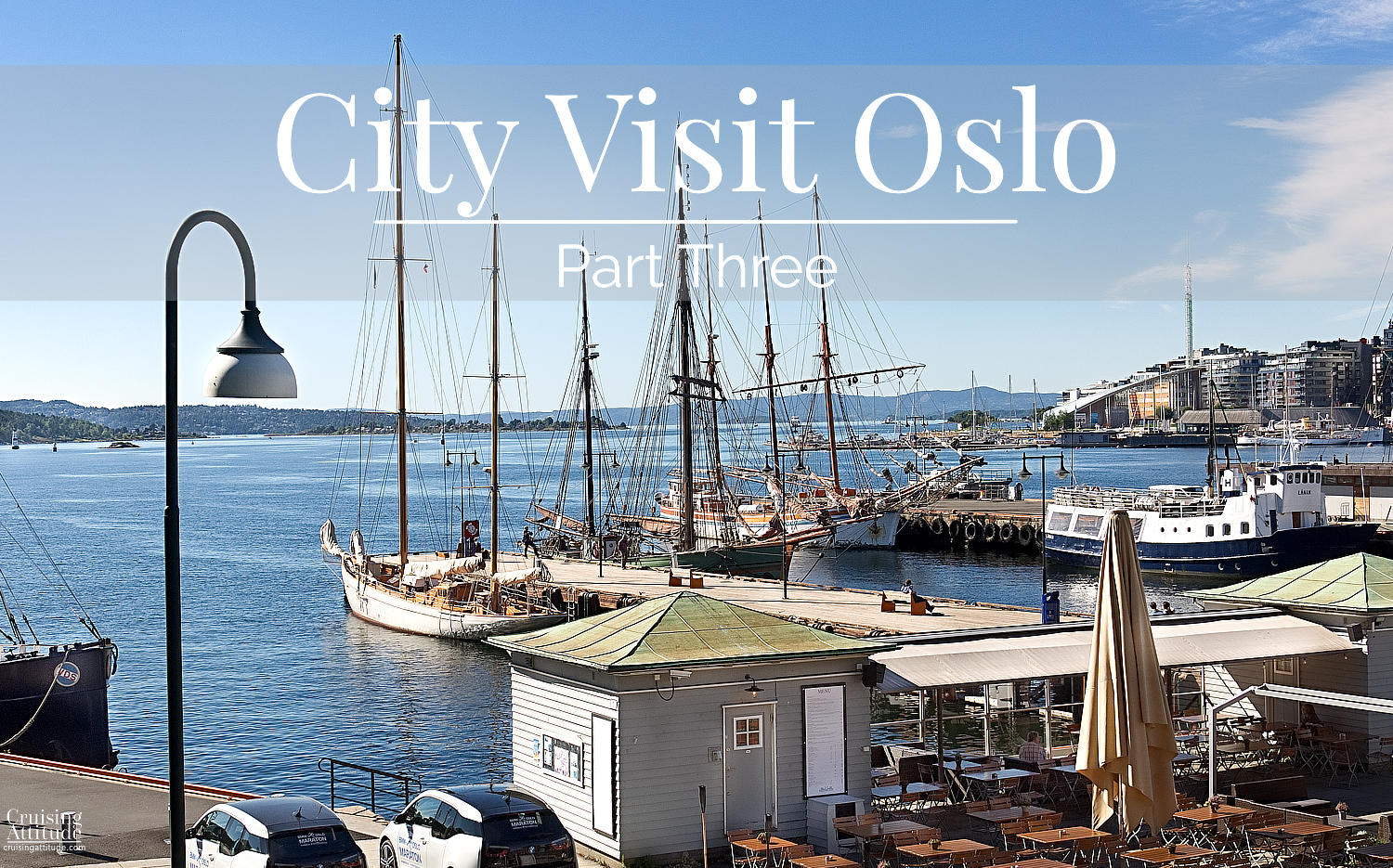 City Visit Oslo, Part 3 | Cruising Attitude Sailing Blog | Discovery 55